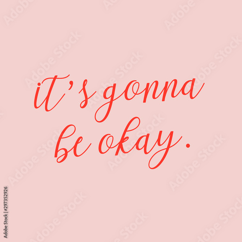 It's gonna be okay Canvas Print