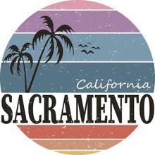 SACRAMENTO CALIFORNIA BADGE. Design Fashion Apparel On Light Background. T Shirt Graphic Vintage Vector Illustration Label Logo Template.