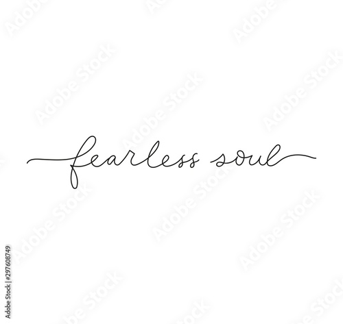 Fearless soul inspirational lettering print card vector illustration Fototapeta