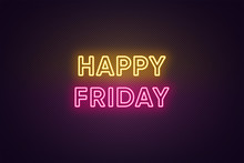 Neon Text Of Happy Friday. Gre...