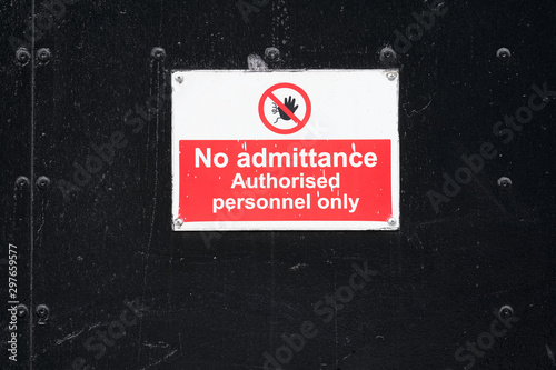 Photo No admittance authorised personnel only sign