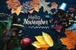 Hello november. frame of autumn decor Poster card  filter  grunge image