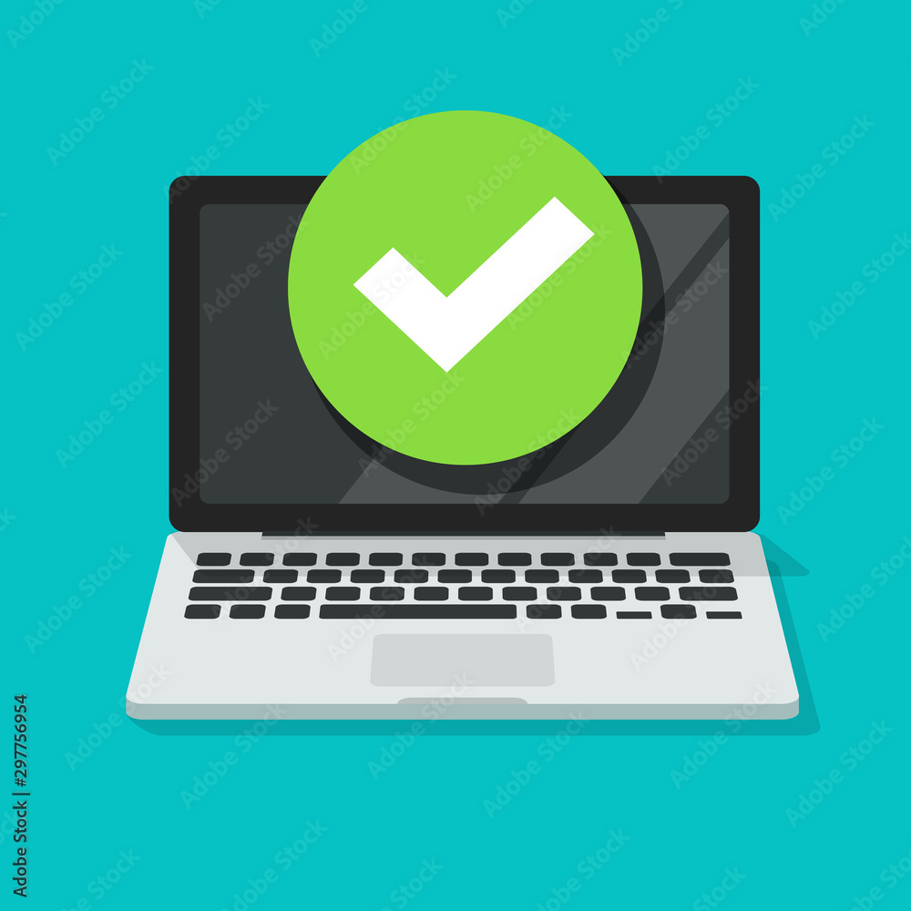 Fototapety, obrazy: Laptop with checkmark or tick notification vector, flat cartoon of computer pc with approved choice, idea of task done, updated or download complete, accept or approve checkmark cut out