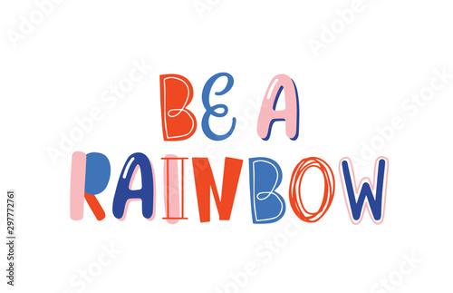Fényképezés  Be a rainbow hand drawn lettering