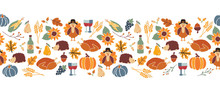 Vector Border Thanksgiving. Seamless Autumn Food Roast Turkey Corn Wine Pumpkin Family Dinner Greeting Card Repeating Pattern Design. Harvest Festival. Fall Party Invitation Banner. Happy Thanksgiving