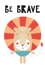 Colorful Poster For Nursery Scandi Design With Cute Lion In Scandinavian Style. Vector Illustration. Kids Illustration For Baby Clothes, Greeting Card, Wrapping Paper. With Text Be Brave.