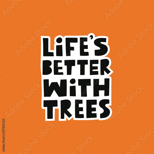Life's better with trees modern lettering on orange background Wallpaper Mural