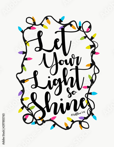 Slika na platnu Let your light so shine before men, that they may see your good works, and glori