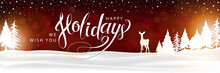 Happy Holidays Winter Landscape Background. Christmas Lettering Banner. XMas Greeting On Red With Fir Tree And Deer