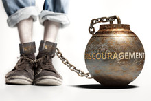 Discouragement Can Be A Big We...
