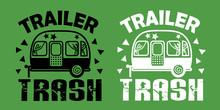 Trailer Trash Sign. Camp Decor. Vector Files. Camping Signs. Travel Trailer Clip Art. Summer Vacation. Stock Design.