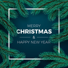 Merry Christmas And Happy New Year Greeting Card. Invitation Or Poster Design. Christmas Tree Branches On Dark Background And White Frame. Holiday Decoration Elements. Vector