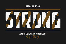 Stay Strong - Typography Sloga...