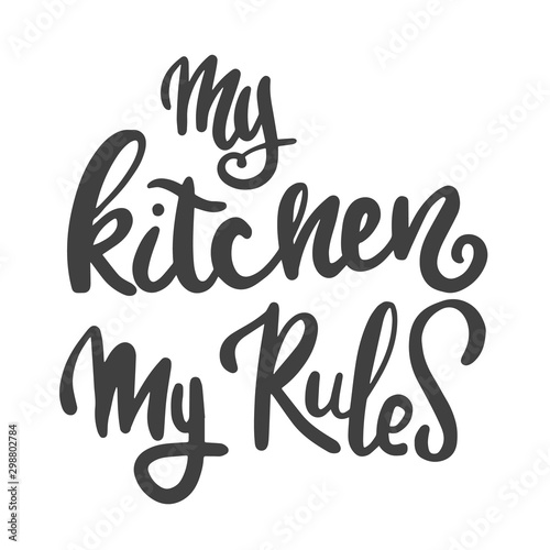 My kitchen is my rule Canvas-taulu