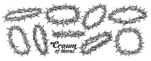 Crown Of Thorns Religious Symbols Set Ink Vector. Collection Of Christ Authentic Crown In Different Views. Religion Engraving Concept Template Hand Drawn In Vintage Style Black And White Illustrations