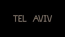 Tel Aviv Capital Name Of Country Text Sign Title Loop Animation Bulbs LED Pixels, Light Flashing Banner. Light Text. Digital Display. (Countries Names Of Countries Are In My Portfolio)