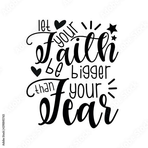 Fotografía  Let your faith be bigger than your fear- positive motivating handwritten saying