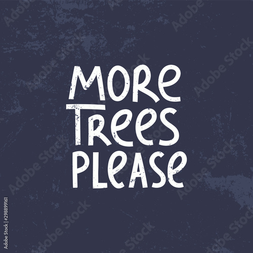 More trees please modern lettering on textured background Wallpaper Mural