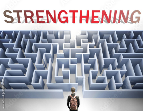 Fényképezés  Strengthening can be hard to get - pictured as a word Strengthening and a maze t
