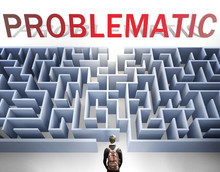 Problematic Can Be Hard To Get - Pictured As A Word Problematic And A Maze To Symbolize That There Is A Long And Difficult Path To Achieve And Reach Problematic, 3d Illustration
