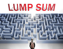 Lump Sum Can Be Hard To Get - Pictured As A Word Lump Sum And A Maze To Symbolize That There Is A Long And Difficult Path To Achieve And Reach Lump Sum, 3d Illustration