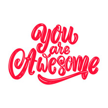 You Are Awesome. Lettering Phr...