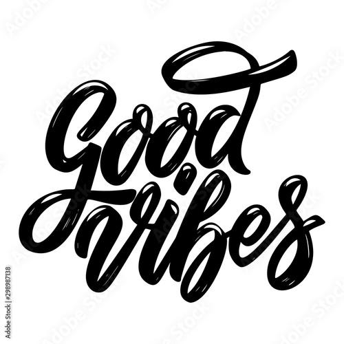 Good vibes. Lettering phrase. Design element for poster, card, banner, sign, flyer.