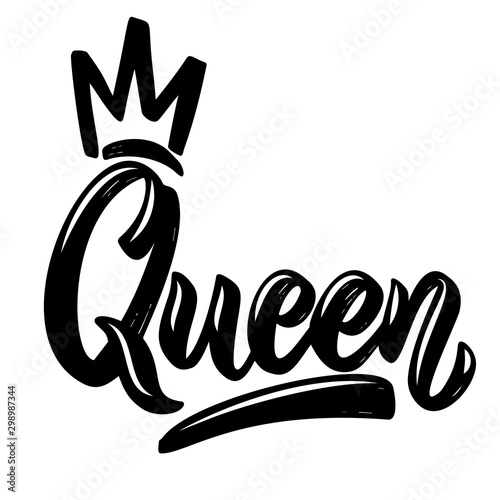 Queen. Lettering phrase with crown on white background. Design element for poster, banner, t shirt, emblem.
