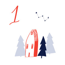 Advent Calendar, Day 1. Cute Hand Drawn Illustration, Large Handwritten Number On White Background. Christmas Card Design, Small Red House In Forest, Spruce Trees