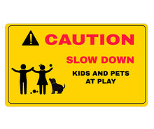 Children Prevention Signs, Caution Board With Message SLOW DOWN KIDS AND PETS AT PLAY. Beware And Careful Sign, Warning Symbol, Vector Illustration.
