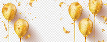 Golden Balloons With Sparkles And Flying Confetti Isolated On Transparent Background. Festive Vector Illustration.