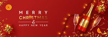 Christmas And New Year Banner. Festive Christmas Background. Xmas Design With Realistic Red Bottle Of Champagne And Wine, Two Glasses, Sparkling Lights Garland, Gifts Box, Glitter Gold Confetti.