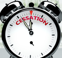 Cessation Soon, Almost There, In Short Time - A Clock Symbolizes A Reminder That Cessation Is Near, Will Happen And Finish Quickly In A Little While, 3d Illustration