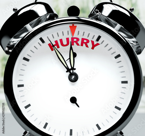 Hurry soon, almost there, in short time - a clock symbolizes a reminder that Hur Fototapet