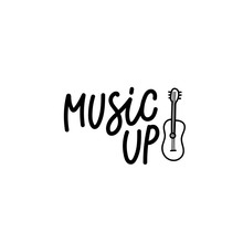 Music Up Guitar Calligraphy Quote Lettering