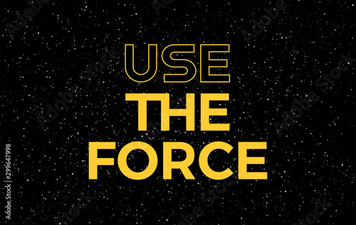 Use the force yellow text on starry night sky background - vector stars space ba Wallpaper Mural