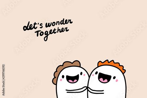 Fotografiet Let's wonder together hand drawn vector illustration with couple smiling