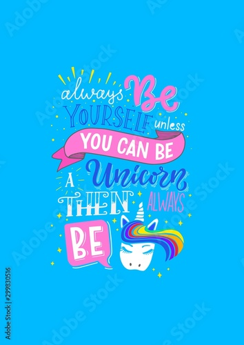 Vector lettering illustration Always be yourself unless you can be a unicorn then always be a unicorn Canvas Print