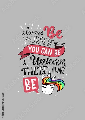 Photo Vector lettering illustration Always be yourself unless you can be a unicorn then always be a unicorn