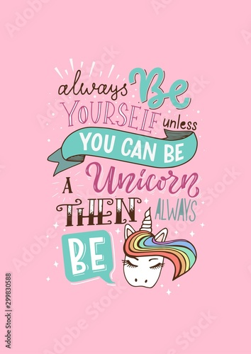 Photo Funny vector lettering illustration with pink background Always be yourself unless you can be a unicorn then always be a unicorn