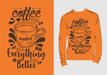 """Lettering Quotes """"Coffee Makes..."""