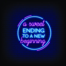 A Sweet Ending To A New Beginning Neon Signs Style Text Vector