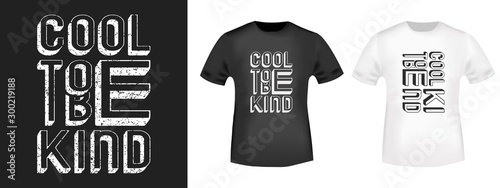 Cool to be kind t-shirt print stamp for tee, t shirts applique, fashion slogan, badge, label clothing, jeans, and casual wear Poster Mural XXL
