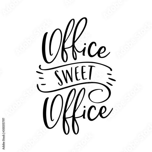 Fotografía  Office sweet office poster. Vector illustration.