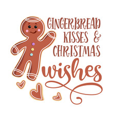 Gingerbread Kisses And Christmas Wishes - Hand Drawn Vector Illustration. Winter Color Poster. Good For Scrap Booking, Posters, Greeting Cards, Banners, Textiles, Gifts, Shirts, Mugs Or Other Gift