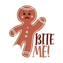 Bite Me - Hand Drawn Vector Gingerbread Man. Winter Color Poster. Good For Scrap Booking, Posters, Greeting Cards, Banners, Textiles, Gifts, Shirts, Mugs Or Other Gift