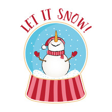 Let It Snow-  Funny Quotes With Snowman In Snow Globe. Hand Drawn Lettering For Xmas Greetings Cards. Lettering Poster Or T-shirt Textile Graphic Design. / Cute Character Illustration.
