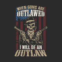 American I Will Be An Outlaw I...
