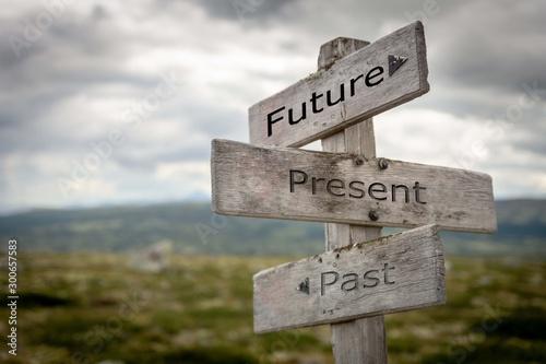 Obraz Future, present, past signpost. Nature, adventure, message, text, quote concept. - fototapety do salonu