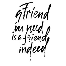 A Friend In Need Is A Friend Indeed. Hand Drawn Lettering Proverb. Vector Typography Design. Handwritten Inscription.